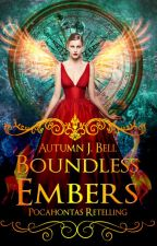 Boundless Embers {Pocahontas Retelling} by stelliferous-