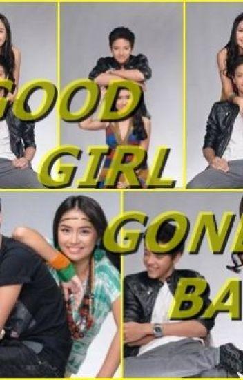 Good Girl Gone Bad (KathNiel Fan Fiction)