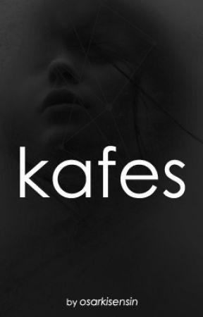 KAFES by osarkisensin