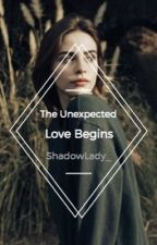The Unexpected Love Begin by ShadowLady_