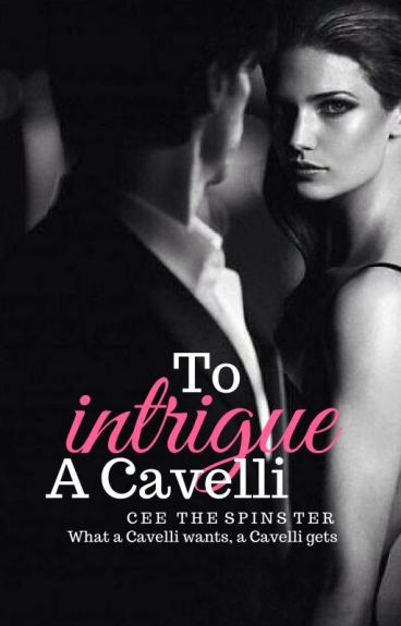 To Intrigue a Cavelli [The Seven Cavelli Brothers #1]