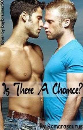Is There A Chance? BoyxBoy by Romarasaurus