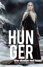 Hunger-- A Thranduil Fanfiction by epicredpenn