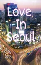 Love in Seoul by HellenWinata