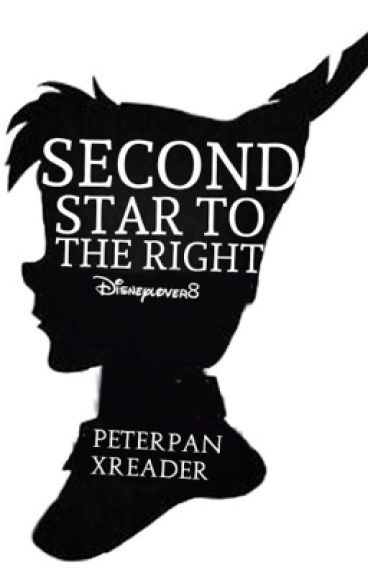 The Second Star to the Right ||Peter Pan x Reader||