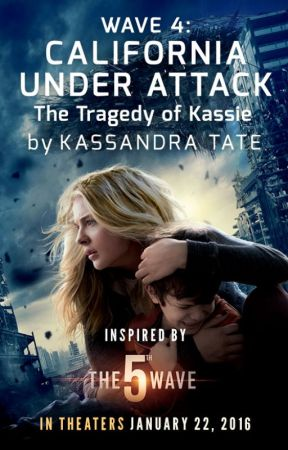 California Under Attack: The Tragedy of Kassie by 5thWaveMovie