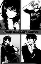 Living with the Badboys(COMPLETED) by creepycraze13