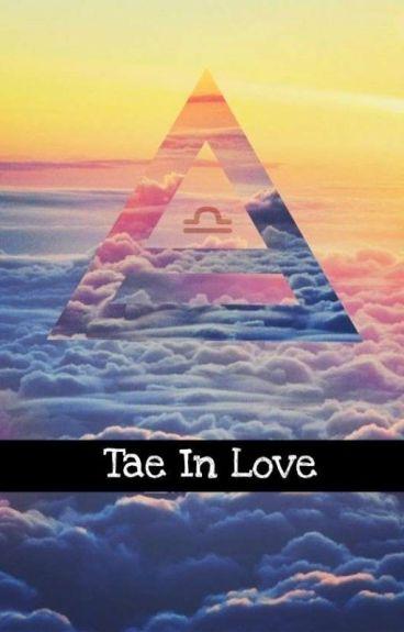 Tae In Love ✔