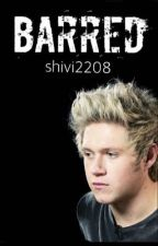 Barred (nh au) || #Wattys2017 by shivi2208