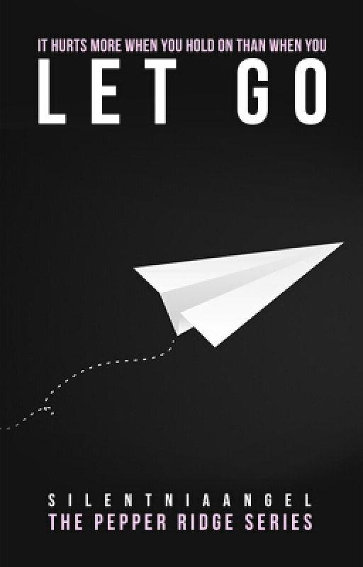 Let Go (#1) by SilentNiaAngel