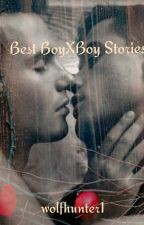Best BoyXBoy Stories  by wolfhunter17