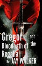 Gregor and the Bloodbath of Regalia by BlueJayWalker10
