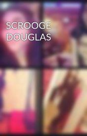 SCROOGE DOUGLAS by Mehak16