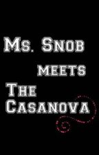 Ms. Snob meets the Casanova (COMPLETE) by JazmineAubreySuganob