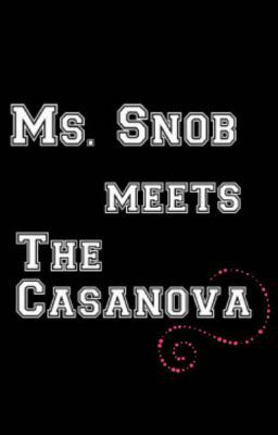 Ms. Snob meets the Casanova (COMPLETE)