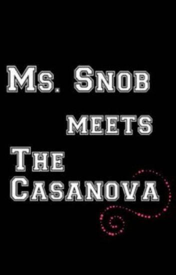 Ms. Snob meets the Casanova (COMPLETE)