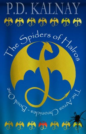 The Spiders of Halros (The Arros Chronicles - Book 1) by pdkalnay