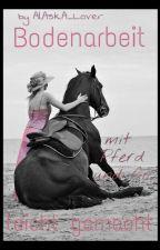 Bodenarbeit mit Pferd und co.leicht gemacht by AlAskA_Lover