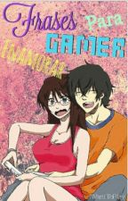 Frases Gamer •Para Enamorar• by Paintexter