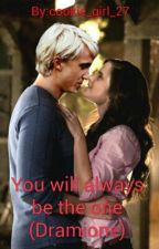 You will always be the one (Dramione) by cookie_girl_27