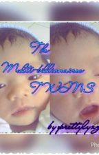 The Multi-billionaires Twins by prettylyzqel