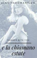 E la chiamano estate [SLS #1.5] by lavitaromantica