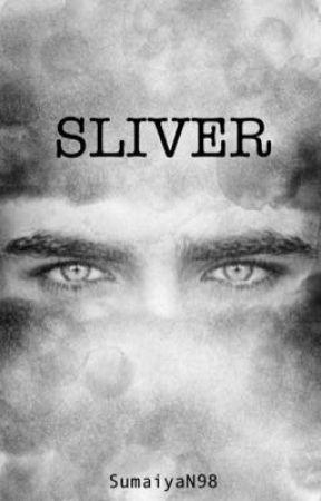 Sliver (*Slow Updates) by SumaiyaN98