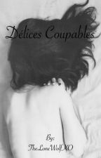 Délices Coupables by TheLoneWolfKO