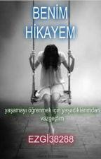 BENİM HİKAYEM(DUZENLENİYOR) by ezgi38288