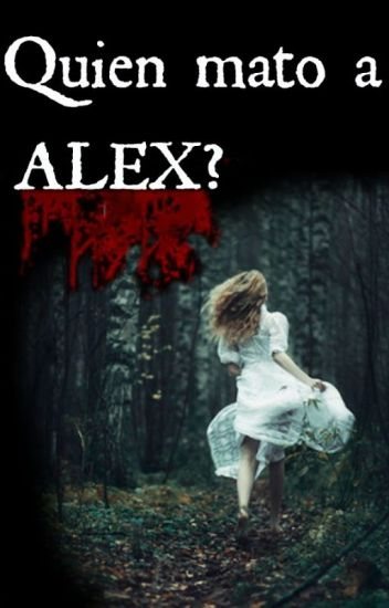 Quien Mato A Alex?