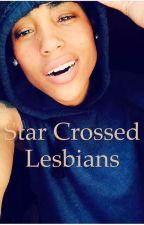 Star Crossed Lesbians by LittleClash