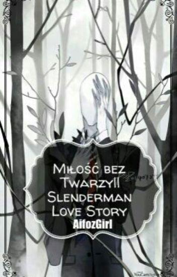 Miłość bez twarzy II Slenderman love story