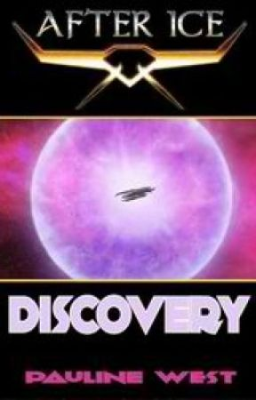 Discovery: After Ice Book One by MygoodnessPauline