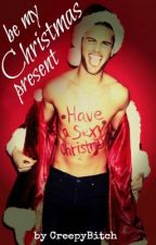 Be My Christmas Present by HellYeah-Monster