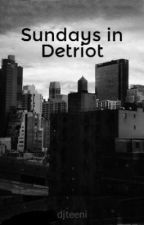 Sundays in Detriot by djteeni