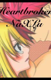 Heartbroken (Fairytail Love Story NaLu Fanfic) by natsudragneel1020