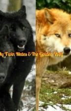 My twin mates & The Golden Wolf by marcelinehinojosa