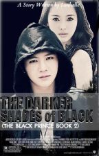 The Darker Shades of Black [ TBP BOOK 2 Completed] by Iamhalle
