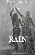 Dancing in the RAIN by starbucksloner