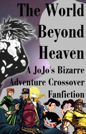 The World Beyond Heaven: A Jojo's Bizarre Adventure