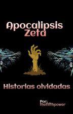 Apocalipsis Zeta: Historias olvidadas by thefifthpower