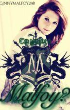 Can you love a Malfoy? by ginnymalfoy298
