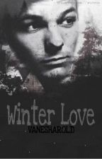 WINTER LOVE // L.T [Completed] by vanesharold