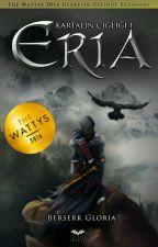ERİA [Askıda]  (KARTAL'IN ÇIĞLIĞI SERİSİ 1) by Berserk_Gloria