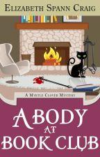 A Body at Book Club: A Myrtle Clover Mystery by ElizabethSCraig