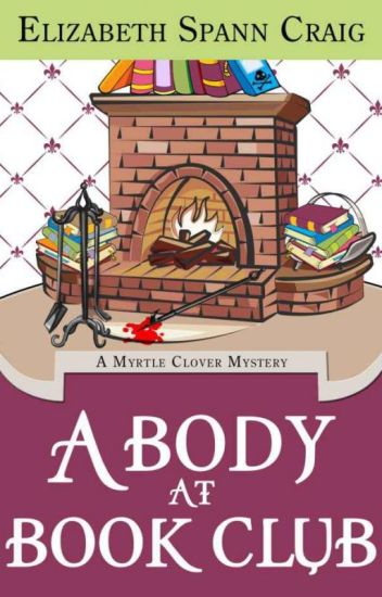 A Body at Book Club: A Myrtle Clover Mystery