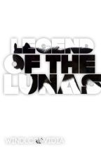 The Legend of the Lunas | completed by windlordVidia