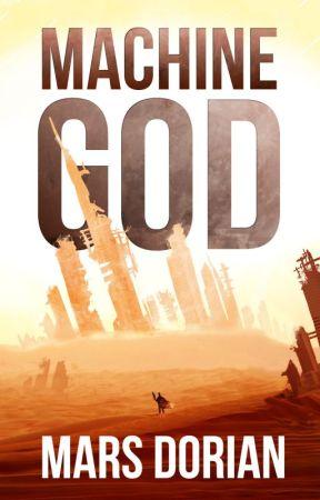 Machine God: A Post-Apocalyptic Thriller (Final Draft) by MarsDorian