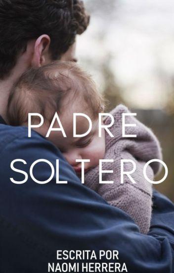 Padre soltero #1 | Wattys2015