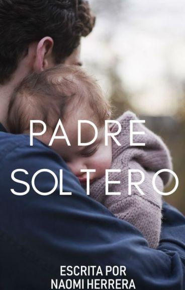 Padre soltero #1   Wattys2015